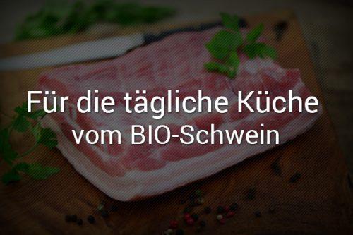 Bioschweinefleisch für die tägliche Küche