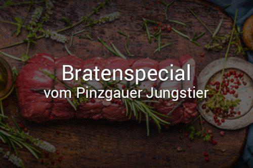 Bratenspecial vom Pinzgauer Jungstier