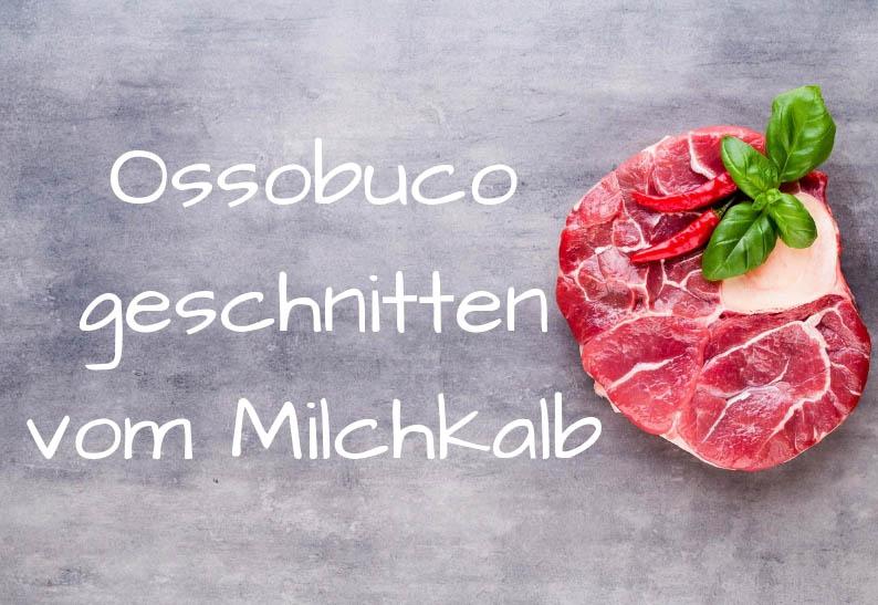 Ossobuco vom Milchkalb